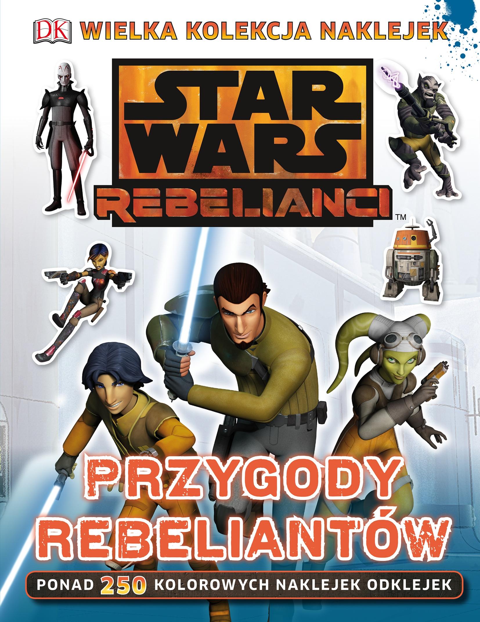 Star Wars Rebelianci. Przygody rebeliantów