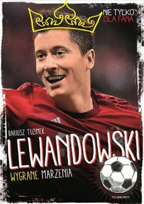 Lewandowski. Wygrane marzenia.