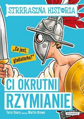 Ci okrutni Rzymianie